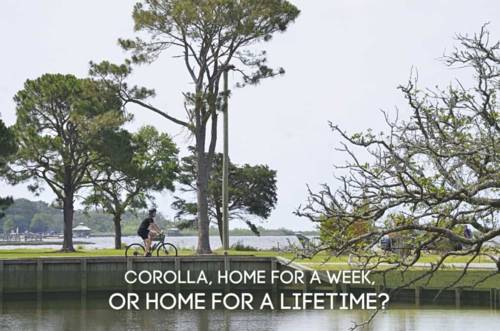 Corolla, home for a week or home for a lifetime on the Outer Banks, NC by SAGA