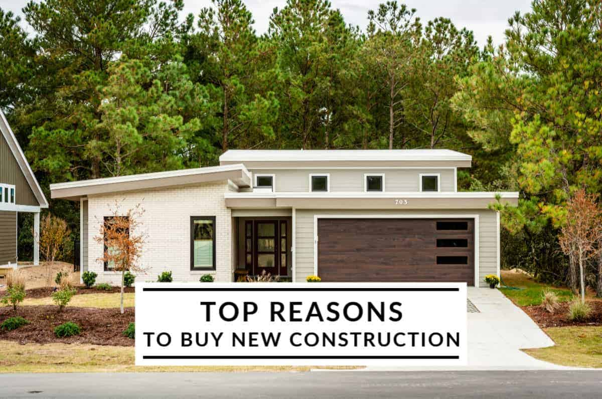 top reasons to buy new construction SAGA